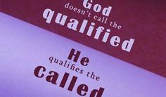 No matter where you are in your life with God, HE is qualifying you for his service because you are CALLED. He can help you overcome the mistakes you have made, and even use them to help others. Just allow Him to use you.