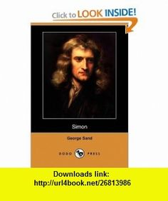 Simon (Dodo Press) (9781409920953) George Sand , ISBN-10: 140992095X  , ISBN-13: 978-1409920953 ,  , tutorials , pdf , ebook , torrent , downloads , rapidshare , filesonic , hotfile , megaupload , fileserve
