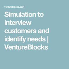 Simulation to interview customers and identify needs | VentureBlocks