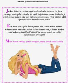 Hyviin käytöstapoihin kuuluu pyytää puheevuoroa eikä puhua toisten päälle. Vaihda kortin kuvaan ja tekstiin oma voimahahmosi. Anton, Barbie, Teaching, Barbie Dolls, Teaching Manners, Learning, Barbie Doll