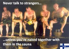 Think of Finland and it's likely one of the first things that comes to mind is sauna. Hardly surprising when you consider the country has 3 million of the steamy rooms. In homage to an awesome idea, we've got together with Finland's favourite Facebook page, Very Finnish Problems, to showcase exactly why Finns are so set on the delights of sauna.