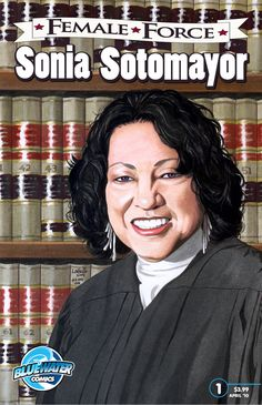 Female Force: Sonia Sotomayor  the COMIC BOOK! The Supremes have a new member! Meet the latest justice to don the black robes of America's highest court. Sonia Sotomayor rose from humble beginnings in a Bronx housing project to become only the third woman and the first Latina to sit on the U.S. Supreme Court.  Now on Nook, iTunes & Kindle as well as where other digital comics are sold!