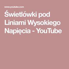 Świetlówki pod Liniami Wysokiego Napięcia - YouTube Youtube, Food, Essen, Meals, Youtubers, Yemek, Youtube Movies, Eten