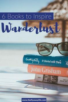 6 Books That Inspire Wanderlust