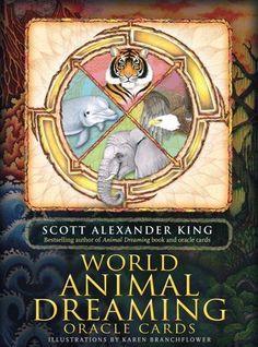 World Animal Dreaming Oracle  Scott Alexander King  www.animaldreaming.com