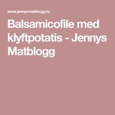 Balsamicofile med klyftpotatis - Jennys Matblogg