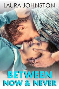 Cover Reveal & Giveaway - Between Now & Forever by Laura Johnston