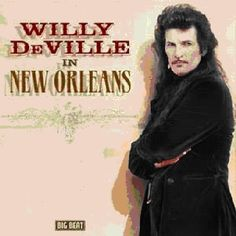 Willy Deville - Willy Deville In New Orleans