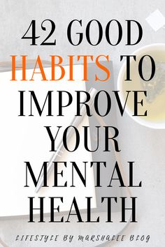 42 Good habits to improve mental health. A checklist to feel your best every morning. A mental health checklist to boost your happiness. 42 daily habits of successful and happy women. Feel your best. Tips to feel happy every day. I use these mental health tips to make me feel my best and it transformed my life. Success starts with a positive state of mind click the link to find out how. #habitsforbetterlife #healthyhabits #habit #mentalhealthhabits #dailyhabits #habittracker Positive Mental Health, Improve Mental Health, Mental Health Awareness, Wellness Quotes, Wellness Tips, Home Spa Treatments, Wednesday Motivation, Womens Wellness, Coping Mechanisms