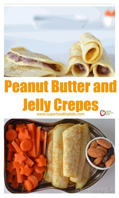 Peanut Butter And Jam Crepe Roll Recipe — Dishmaps