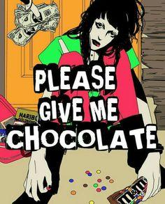 Twiggy, I'd give ya a whooole lot more than chocolate...
