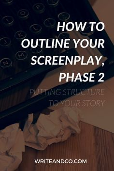 How to Outline Your Screenplay, Phase 2 Writing Outline, Script Writing, Creative Writing, Writing A Book, Writing Tips, Outlining A Novel, Film Tips, I Am A Writer, Write It Down