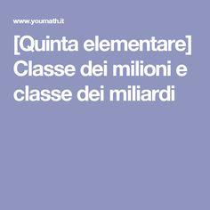 [Quinta elementare] Classe dei milioni e classe dei miliardi