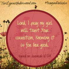 {31 Verses to Pray for Your Girl} Jeremiah 10:24