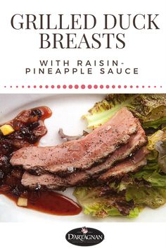 In this recipe, rich duck magret is perfectly balanced by sticky sweetness from Norman Van Aken's luscious raisin-pineapple sauce, his version of an old-fashioned Cumberland. Pineapple Sauce, Recipe D, Duck Recipes, Raisin, Norman, Steak, Grilling, Breast, Van