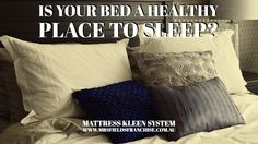 Is Your bed A Healthy Place To Sleep?