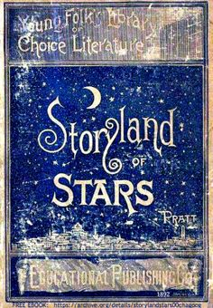 Storyland of Stars — ~Mara l. Pratt — 1892 – LITERATURE has changed since th… Storyland of Stars — ~Mara l. Pratt — 1892 – LITERATURE has changed since the lovely style of writing and its colorful vocabulary in the… Continue Reading → Vintage Book Covers, Vintage Children's Books, Old Books, Antique Books, Book Cover Art, Book Cover Design, Book Art, Miss Clara, Old Poster