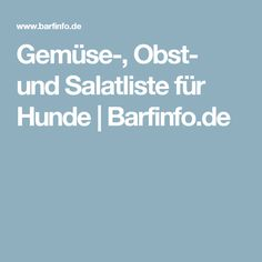 Gemüse-, Obst- und Salatliste für Hunde   Barfinfo.de