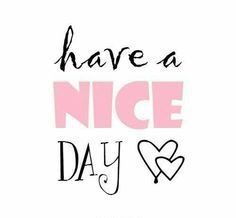 Have a nice day dear friends! Rhyme And Reason, Good Vibes, Good Day, Calm, Nice, Artwork, Hacks, Friends, Buen Dia