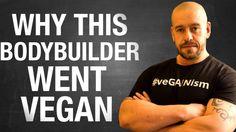 Why This Bodybuilder Went Vegan