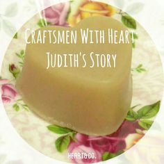 Craftsmen With Heart: Judith's Story