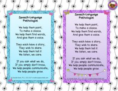 This poem is inspired by all of the dedicated, thoughtful and caring Speech-Language Pathologists out there. With 2 attractive designs, the poem fits inside a 4×6 frame when printed and is sure to make a heart-warming addition to any SLP's office-space.