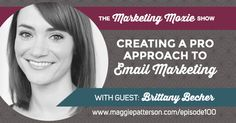 THE MARKETING MOXIE PODCAST :: EPISODE 100  ||  We hit the 100 episode milestone with a very special podcast episode of the Marketing Moxie show! This pro secrets series for entrepreneurs looks at email marketing secrets with Brittany Becher from foundationandflow.com. Listen in to learn the most powerful thing you can do with your email marketing to go pro.