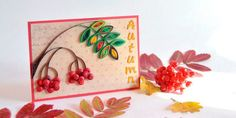 Making an Autumn Card. Sorbus Quilling.