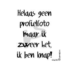 Helaas geen profielfoto :) #humor #reactie #spreukjes