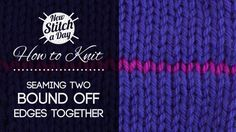 How to Knit: Seaming Two Bound Off Edges Together