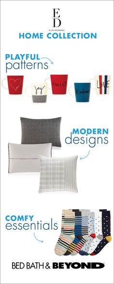 Welcome ED Ellen DeGeneres into your home. Explore the ED Ellen DeGeneres collection at Bed Bath & Beyond!