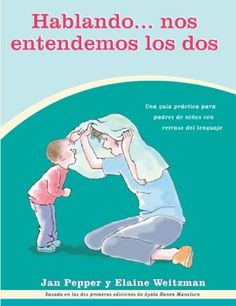 It Takes Two To Talk: A Practical Guide For Parents of Children With Language Delays/Jan Pepper, Elaine Weitzman Speech Language Pathology, Speech And Language, Silly Songs, Parents, Preschool Songs, It Takes Two, Communication Skills, Special Needs, Learning Spanish