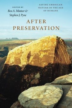 After Preservation: Saving American Nature in the Age of…