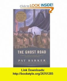 The Ghost Road (William Abrahams) (9780452276727) Pat Barker , ISBN-10: 0452276721  , ISBN-13: 978-0452276727 ,  , tutorials , pdf , ebook , torrent , downloads , rapidshare , filesonic , hotfile , megaupload , fileserve