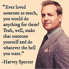 Ever love someone so much make that someone yourself.