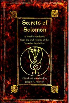The Secrets of Solomon: A Witch's Handbook from the trial records of the Venetian Inquisition Magick Book, Wiccan Spell Book, Magick Spells, Summoning Spells, Dark Spells, Occult Books, Witchcraft Books, Occult Symbols, Masonic Symbols