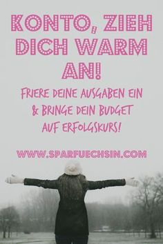 Konto, zieh Dich warm an! Wie ein spending freeze Dein Budget auf Erfolgskurs br… Account, get dressed warm! How a spending freeze can bring your budget on the road to success! Make Money Blogging, Money Saving Tips, How To Make Money, Household Expenses, Savings Planner, Budget Planer, Warm Dresses, How To Become Rich, Budgeting