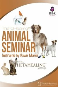 ThetaHealing Animal Practitioner Certification Training. Instructed by: Dawn Maree, Certificate of Science, Master Instructor in the ThetaHealing modality founded by Vianna Stibal (1 Day Class)