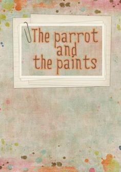 FREE Printable ESL Book: The Parrot And The Paints (K-1st-2nd grade)