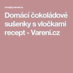 Domácí čokoládové sušenky s vločkami recept - Vareni.cz