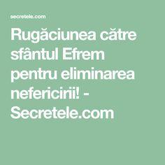 Rugăciunea către sfântul Efrem pentru eliminarea nefericirii! - Secretele.com