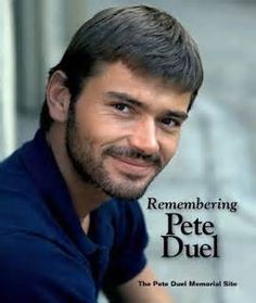 Pete Duel. I think he was my very 1st crush of a celebrity. I just couldn't wait for Alias Smith & Jones to come on. I bought the box sets just for the fun & excitement of watching it again 40 years later.