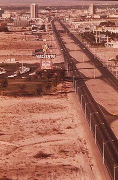 Las Vegas Strip, 1972. Hacienda is the current-day location of Mandalay Bay. ✿❀