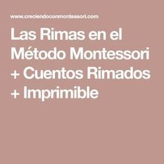 Las Rimas en el Método Montessori + Cuentos Rimados + Imprimible Reggio Emilia, Curriculum, Printable, Short Stories, Reading, Activities, Resume, Teaching Plan