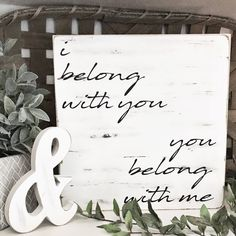 I Belong With You Wood Sign