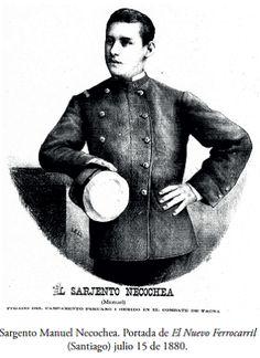 Subteniente Manuel Necochea (1861-1884). Ingresa al ejército en 1879 de Cabo 1° en el 2° de Línea. Participa en la toma de Pisagua y en la Batalla de Tarapacá, es tomado prisionero junto con los soldados Brígido Marín y Pablo San Martín. Juntos se fugan en el trayecto a Arica y se reintegran al ejército. Asciende a Subteniente y participa en las Batallas de Tacna donde es herido, Chorrillos y Miraflores. De vuelta en Chile se incorpora al 8° de Línea y es destinado a la frontera Araucana.