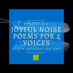 Music and poetry have a natural connection, and they are explored together in the brand new unit, Joyful Noise. In this unit, students are challenged in the area of reading fluency. Each poem in the book Joyful Noise: Poems for Two Voices by Paul Fleishman