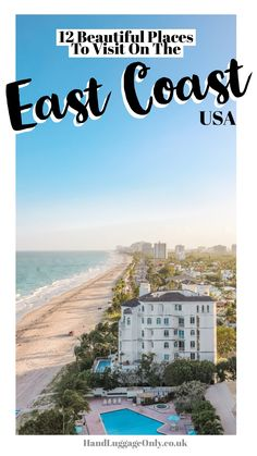 The best ever east coast road trip itinerary east coast for Places to see on east coast road trip