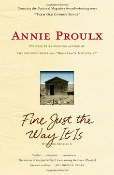 Fine Just the Way It Is: Wyoming Stories 3 by Annie Proulx