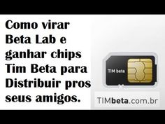 Como virar Beta Lab e ganhar chips Tim Beta para Distribuir pros seus amigos - YouTube
